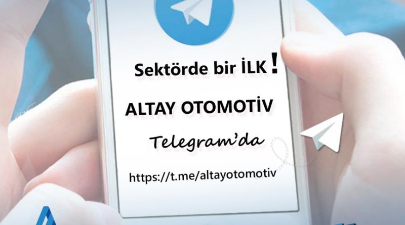 SEKTÖRDE BİR İLK! ALTAY OTOMOTİV TELEGRAM'DA